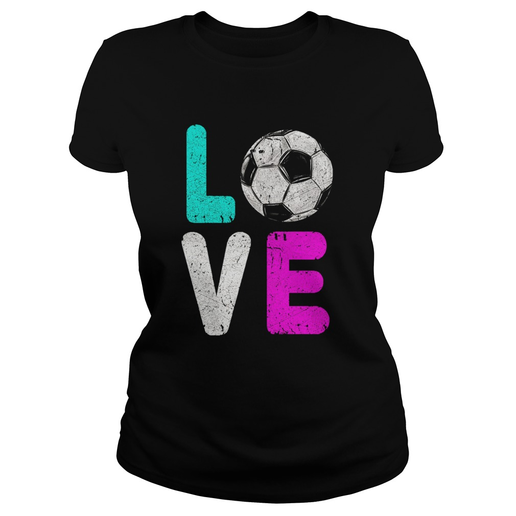 Girls Love Soccer Best  Classic Ladies