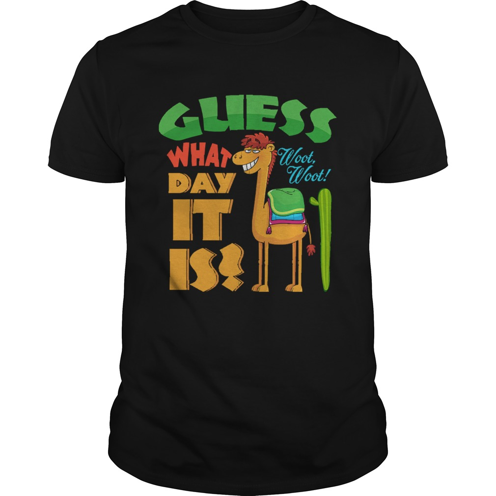Guess What Day It Is Woot Woot Funny Hump Day Camel  Unisex