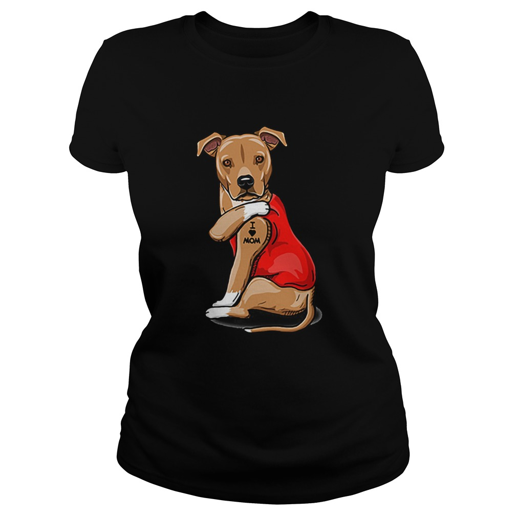 Strong dog Staffordshire Bull Terrier tattoos i love mom  Classic Ladies