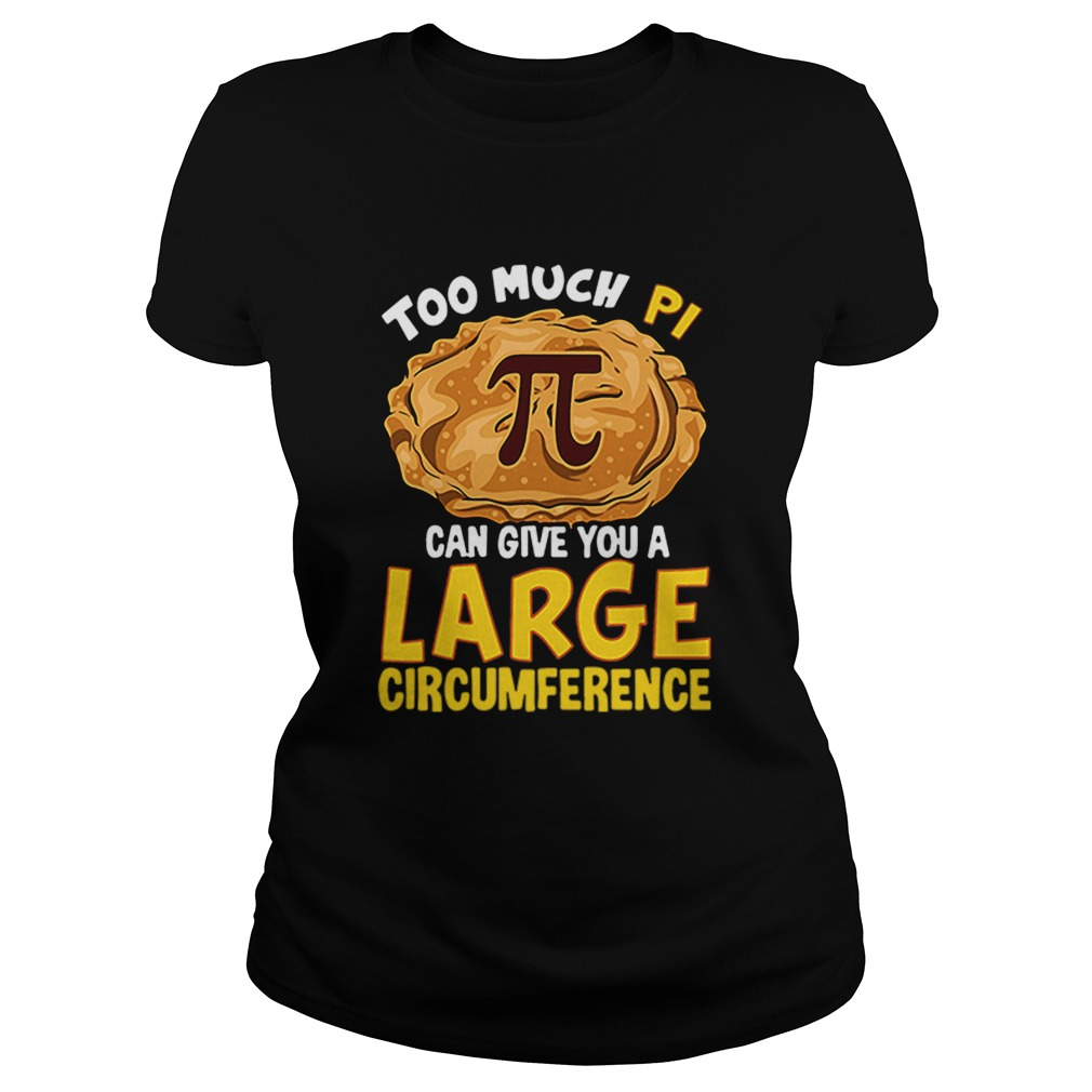 Too much Pi can give you a large circumference  Classic Ladies