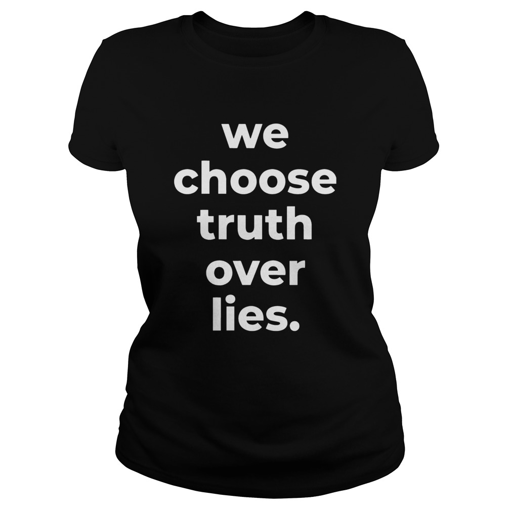 We Choose Truth Over Lies Joe Biden 2020  Classic Ladies