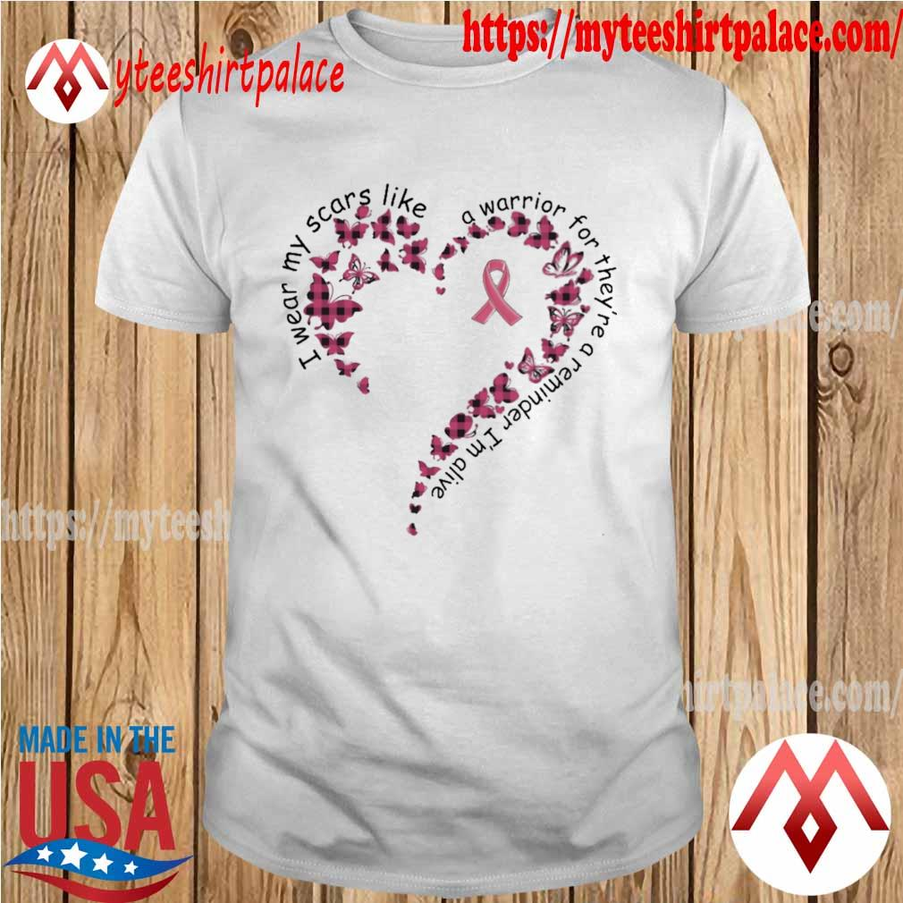Official Butterfly I wear my scars like a warrior for they're a reminder I'm alive heart shirt