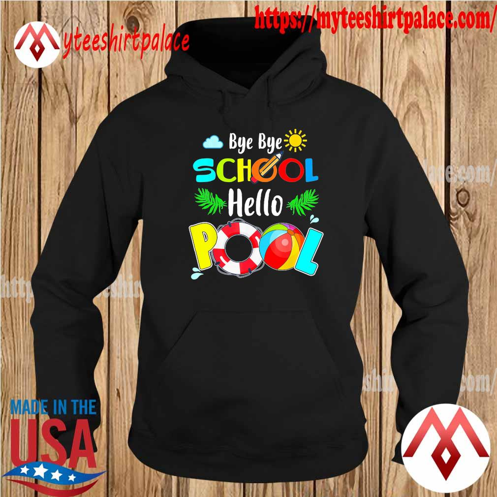 Official Bye Bye School hello Pool s hoodie