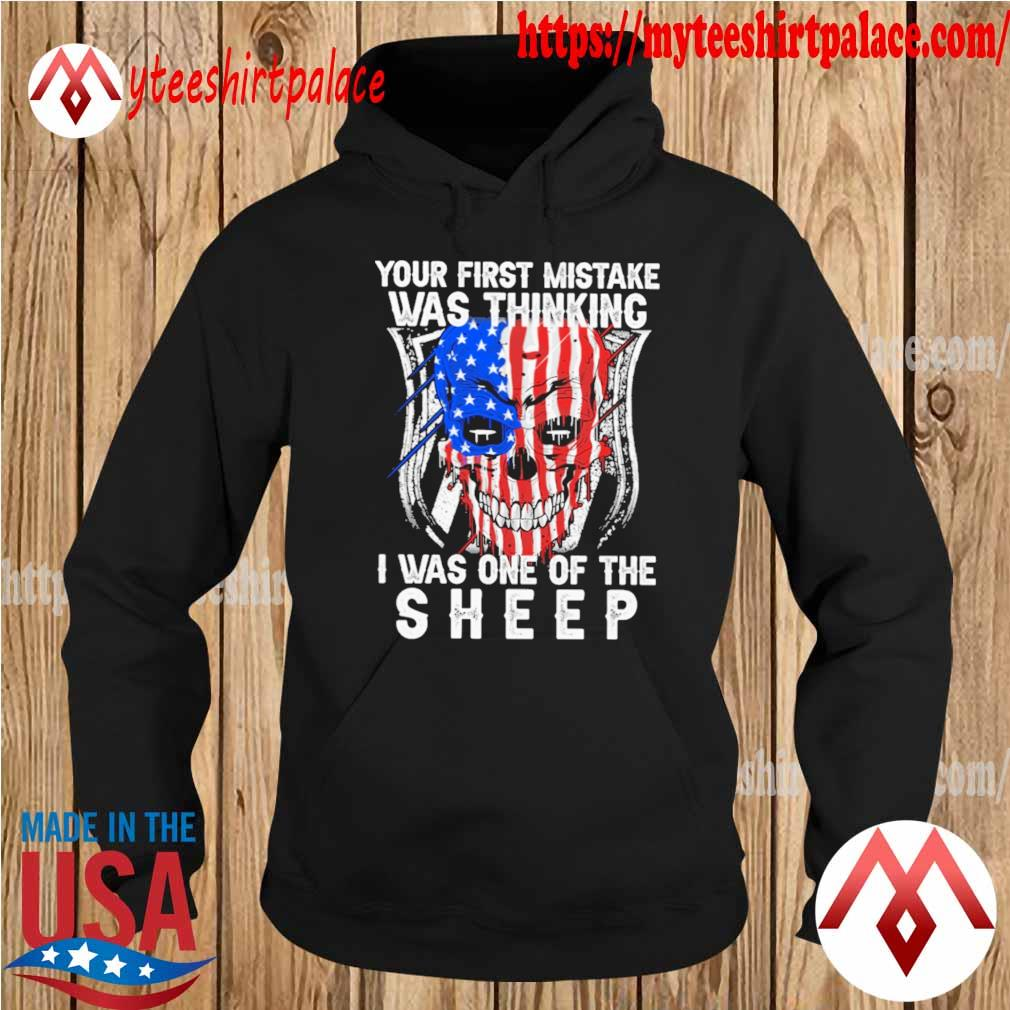 Official Skull American flag Your first mistake was thinking I was one of the Sheep s hoodie