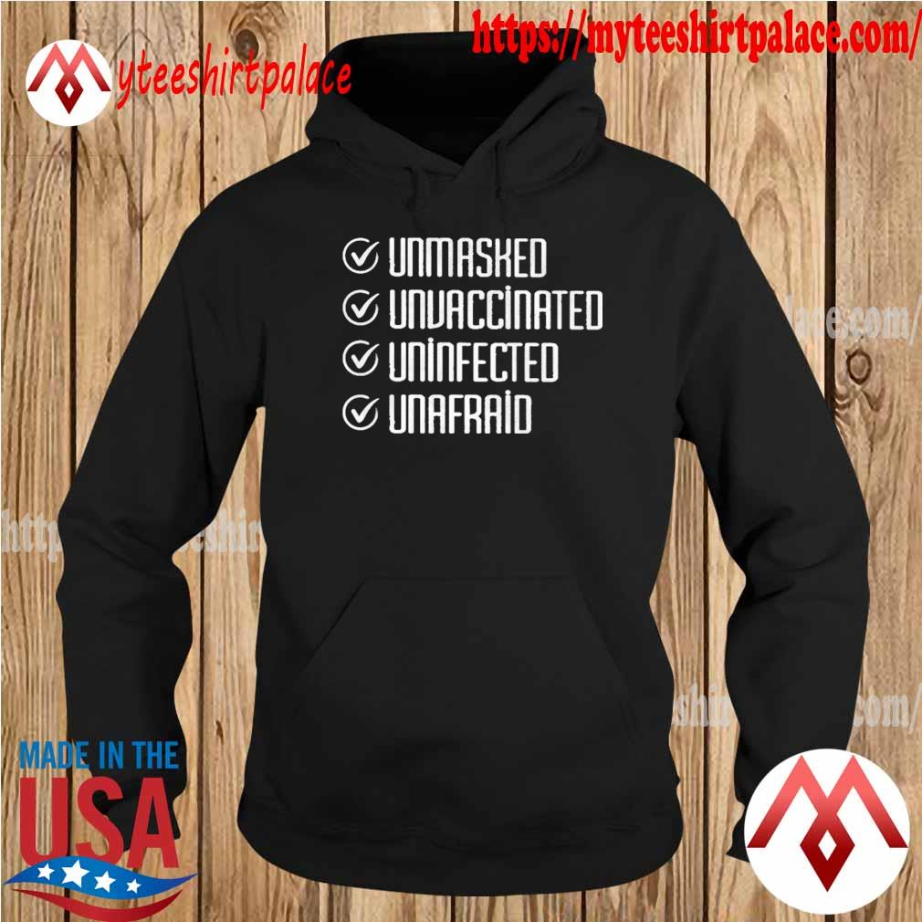 Official Unmasked Unvaccinated Uninfected Unafraid s hoodie