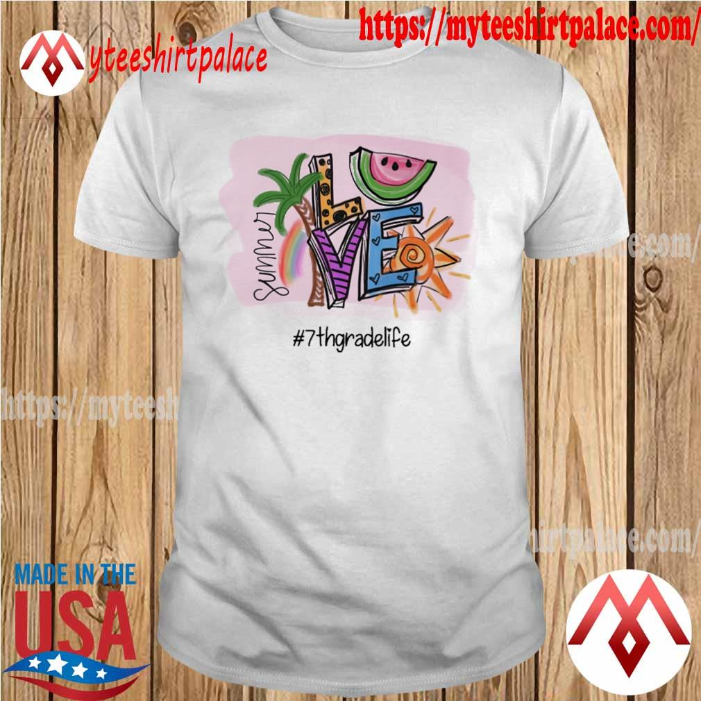 Summer Love #7th Grade Life shirt