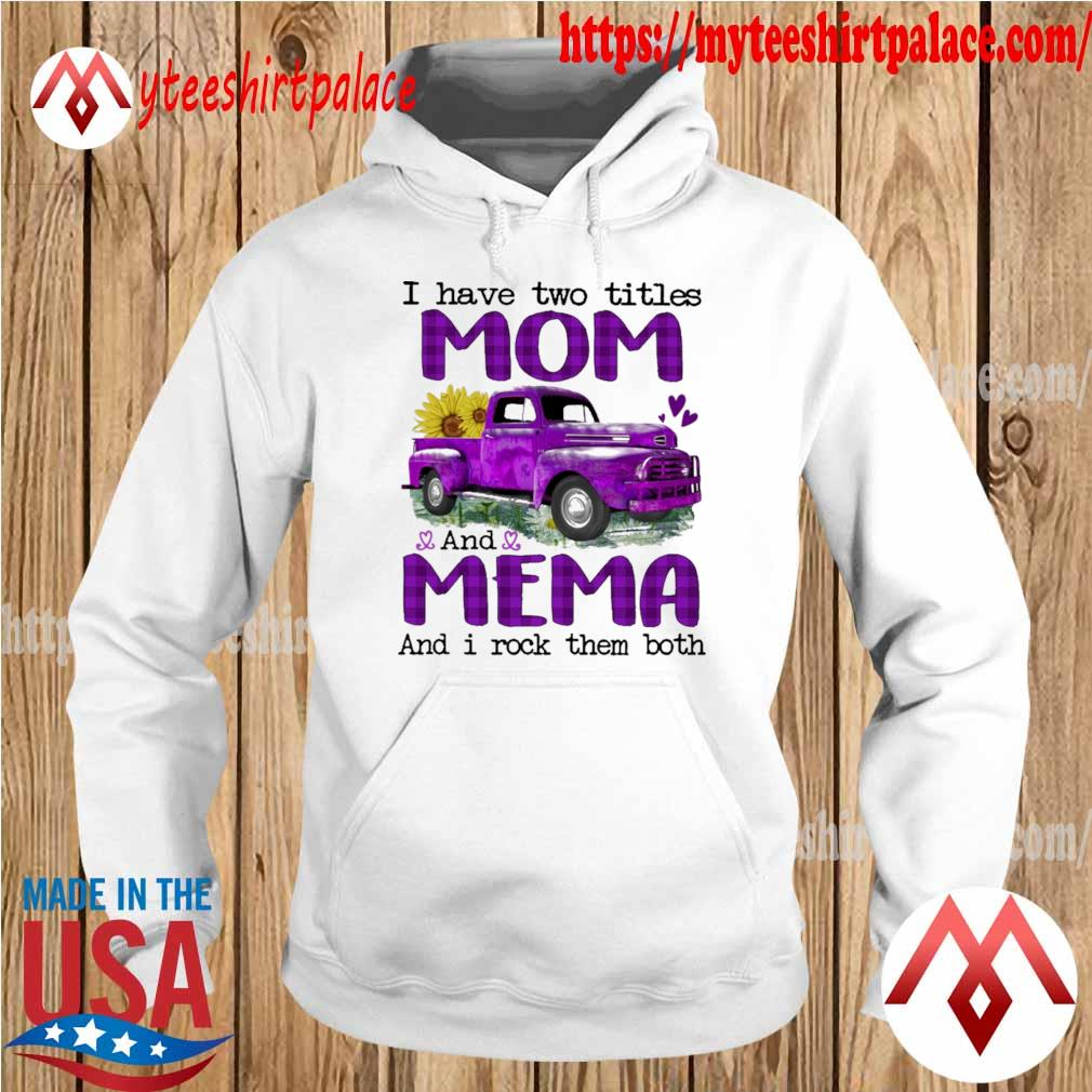 Truck Purple I have two titles Mom and Mema and I rock them both s hoodie