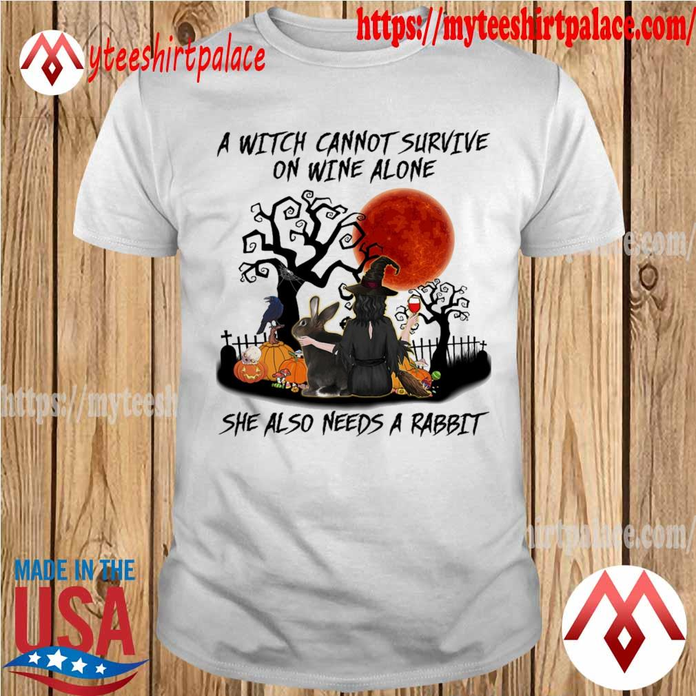 A Witch cannot survive on Wine alone she also needs a Rabbit happy Halloween shirt
