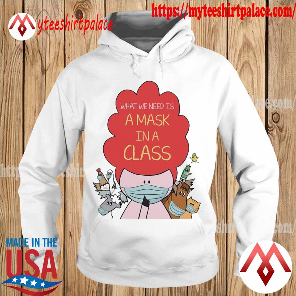 Animals What we need is a mask in a class s hoodie