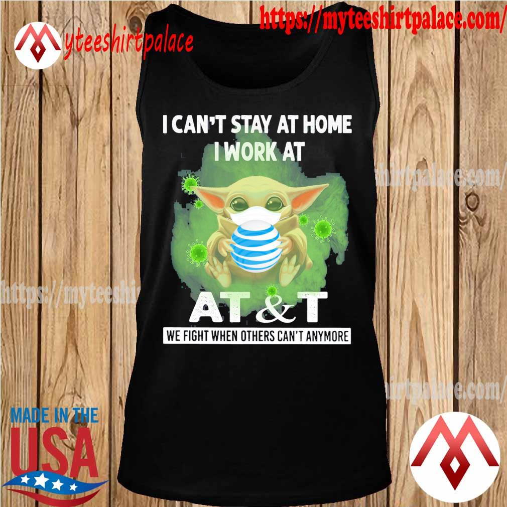 Baby Yoda I can't stay at home i work at At&T we fight when others can't anymore s tank top