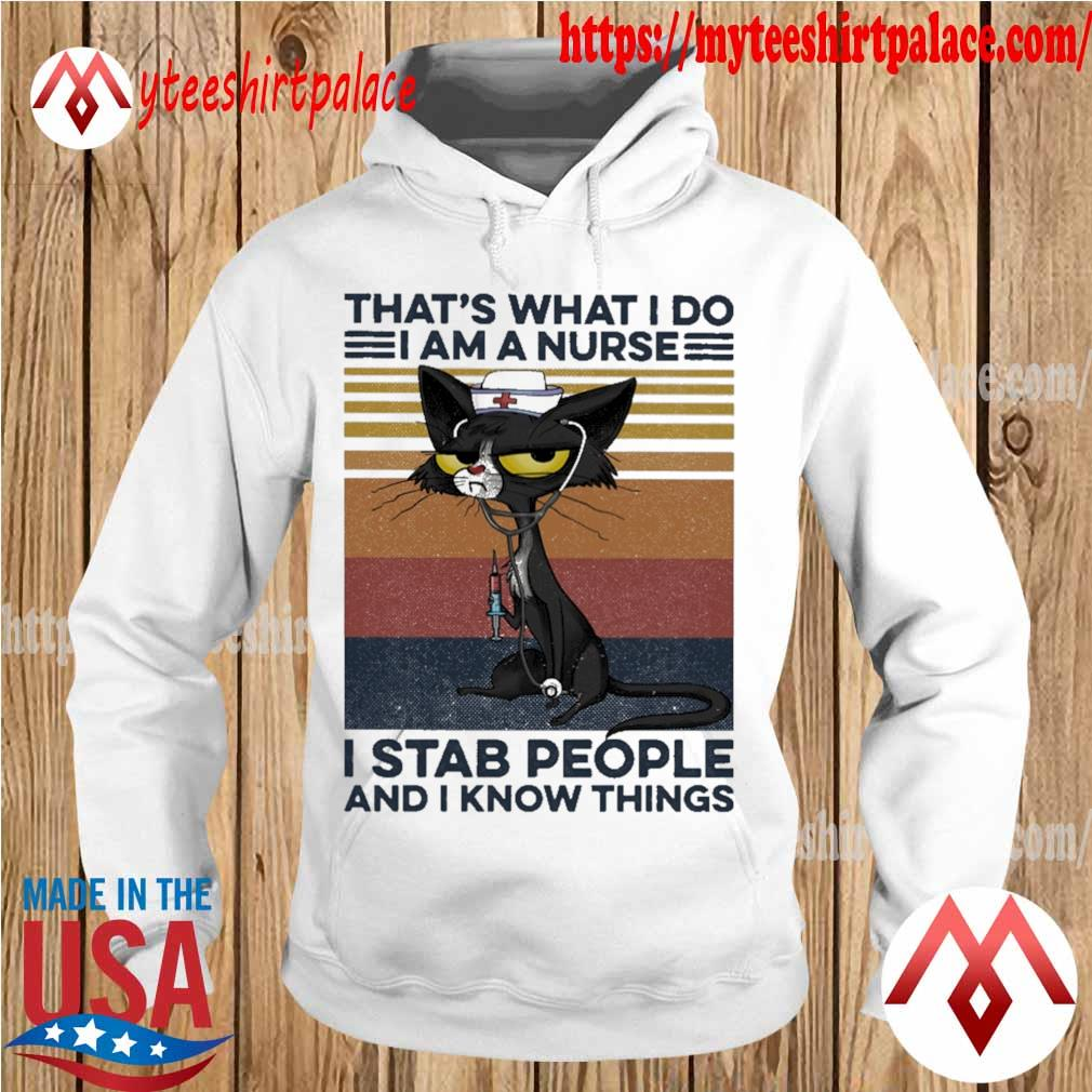 Black Cat that's what I do I am a Nurse I stab People and I know things vintage s hoodie