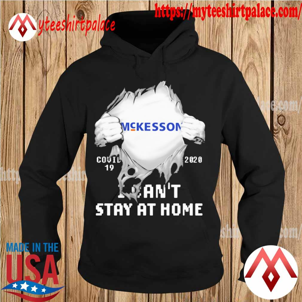 Blood inside me McKesson covid 19 2020 i can't stay at home s hoodie