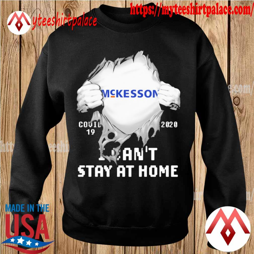 Blood inside me McKesson covid 19 2020 i can't stay at home s sweater
