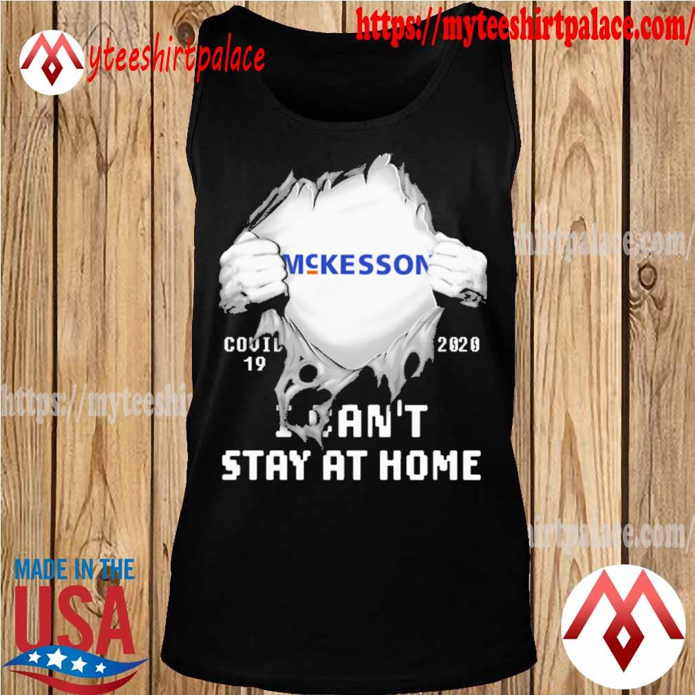 Blood inside me McKesson covid 19 2020 i can't stay at home s tank top