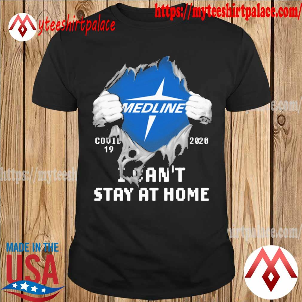 Blood inside me Medline covid 19 2020 i can't stay at home shirt