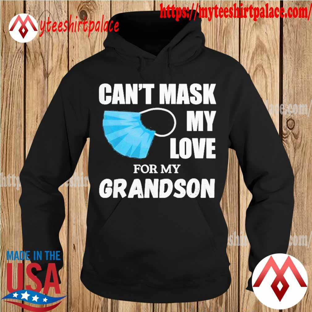 Can't Mask My Love For My Grandson Shirt hoodie