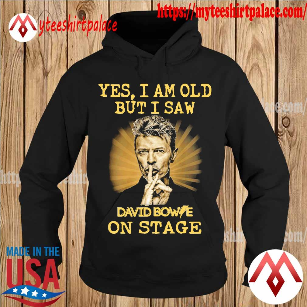 David Bowie yes I am old but I saw oon stage s hoodie