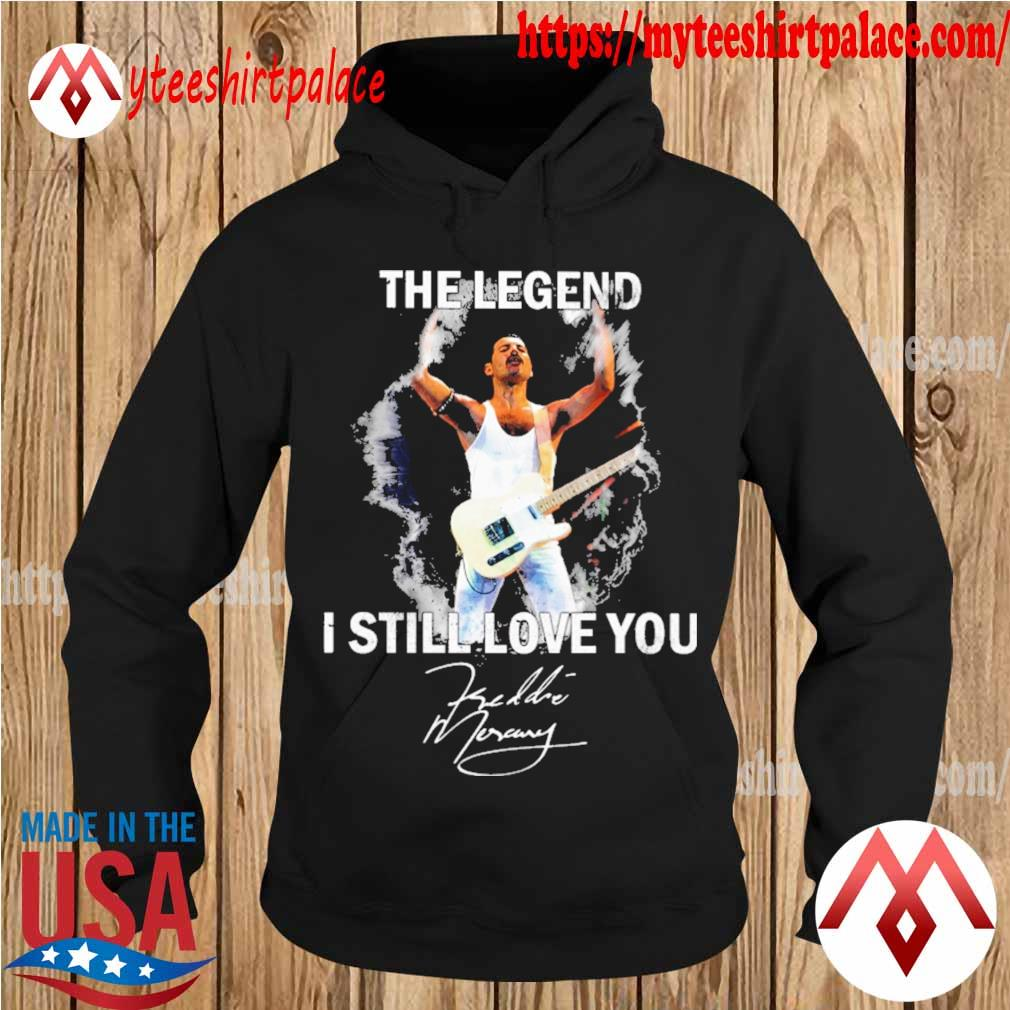 Freddie Mercury The legend I still love You signature s hoodie