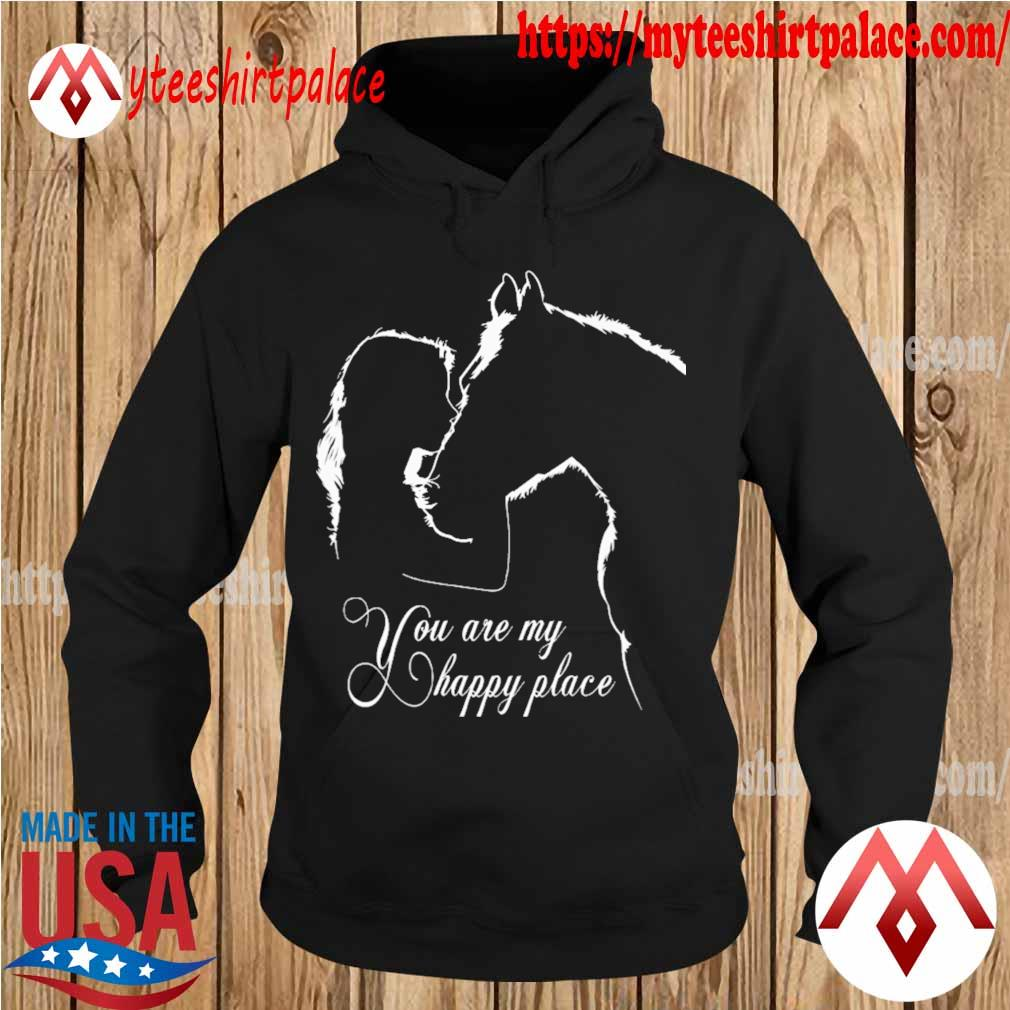 Girl kiss Horse You are My happy place s hoodie