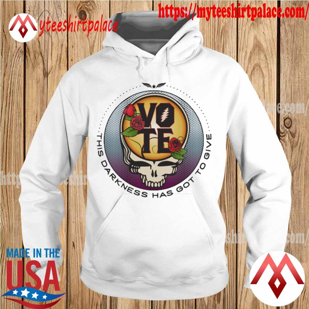 Grateful Dead Vote This Darkness has got to give s hoodie