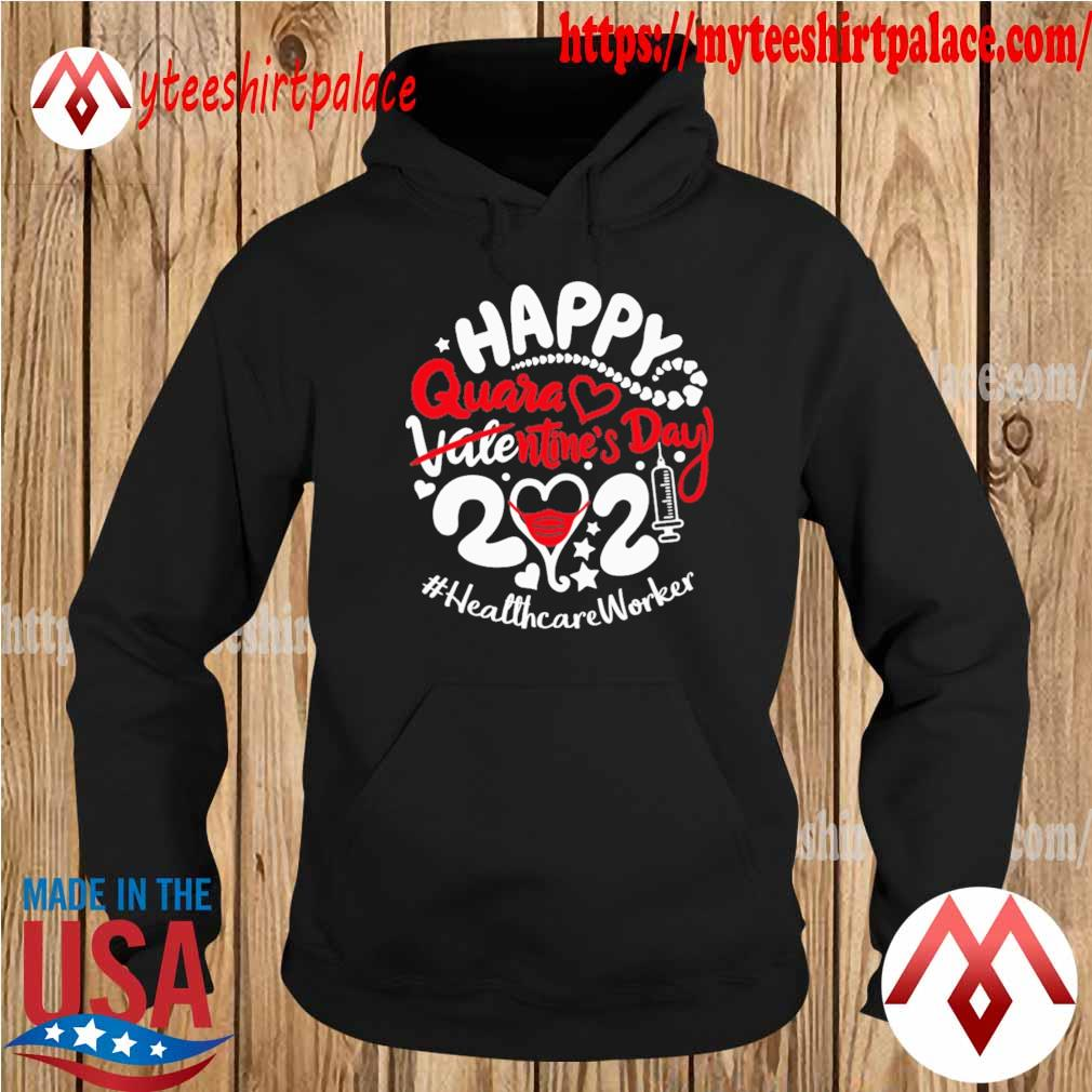 Happy quarantined Valentine's Day 2021 #Healthcare Worker s hoodie