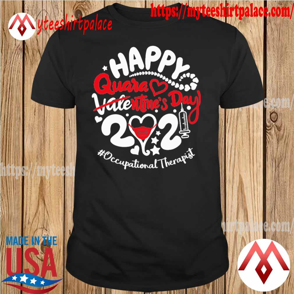 Happy quarantined Valentine's Day 2021 #Occupational Therapist shirt