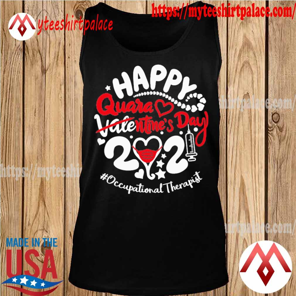 Happy quarantined Valentine's Day 2021 #Occupational Therapist s tank top