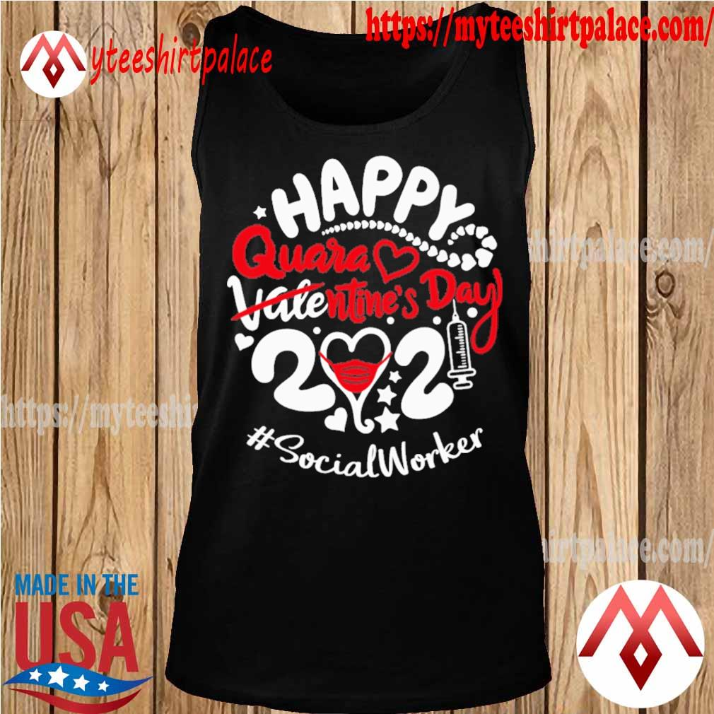 Happy quarantined Valentine's Day 2021 #Social Worker s tank top