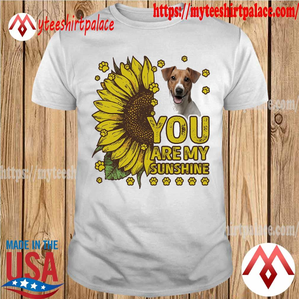 Jack Russell You are My sunshine shirt