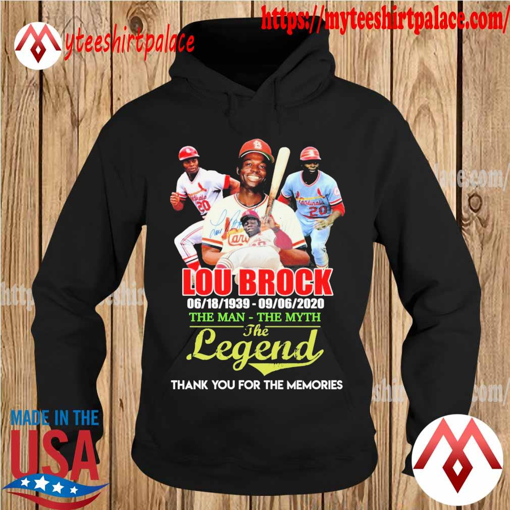 Lou Brock 1939 2020 the Man the Myth the Legend thank you for the memories signature s hoodie
