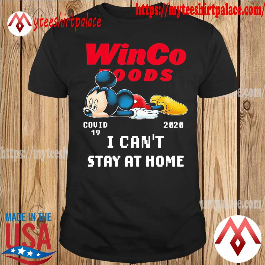 Mickey Mouse sad WinCo Foods virus corona 2020 I can't stay at home shirt