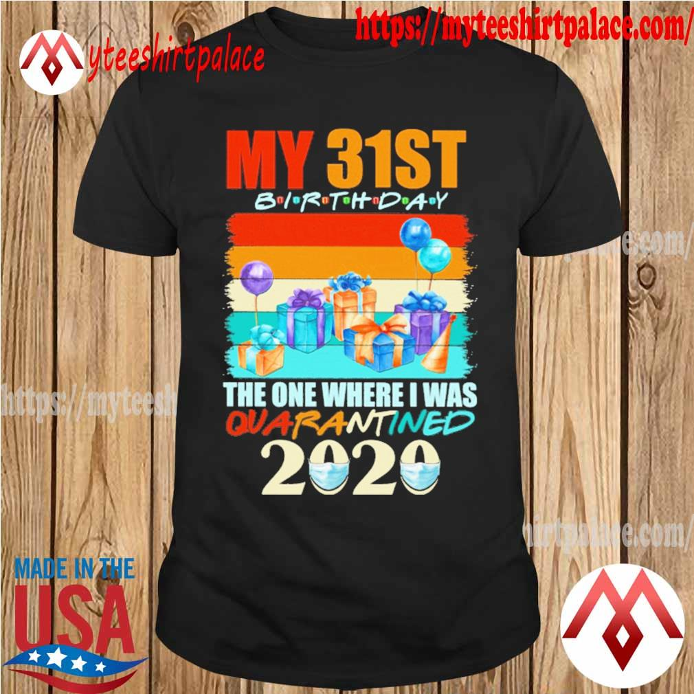 My 31th birthday the one where i was quarantined 2020 mask vintage shirt