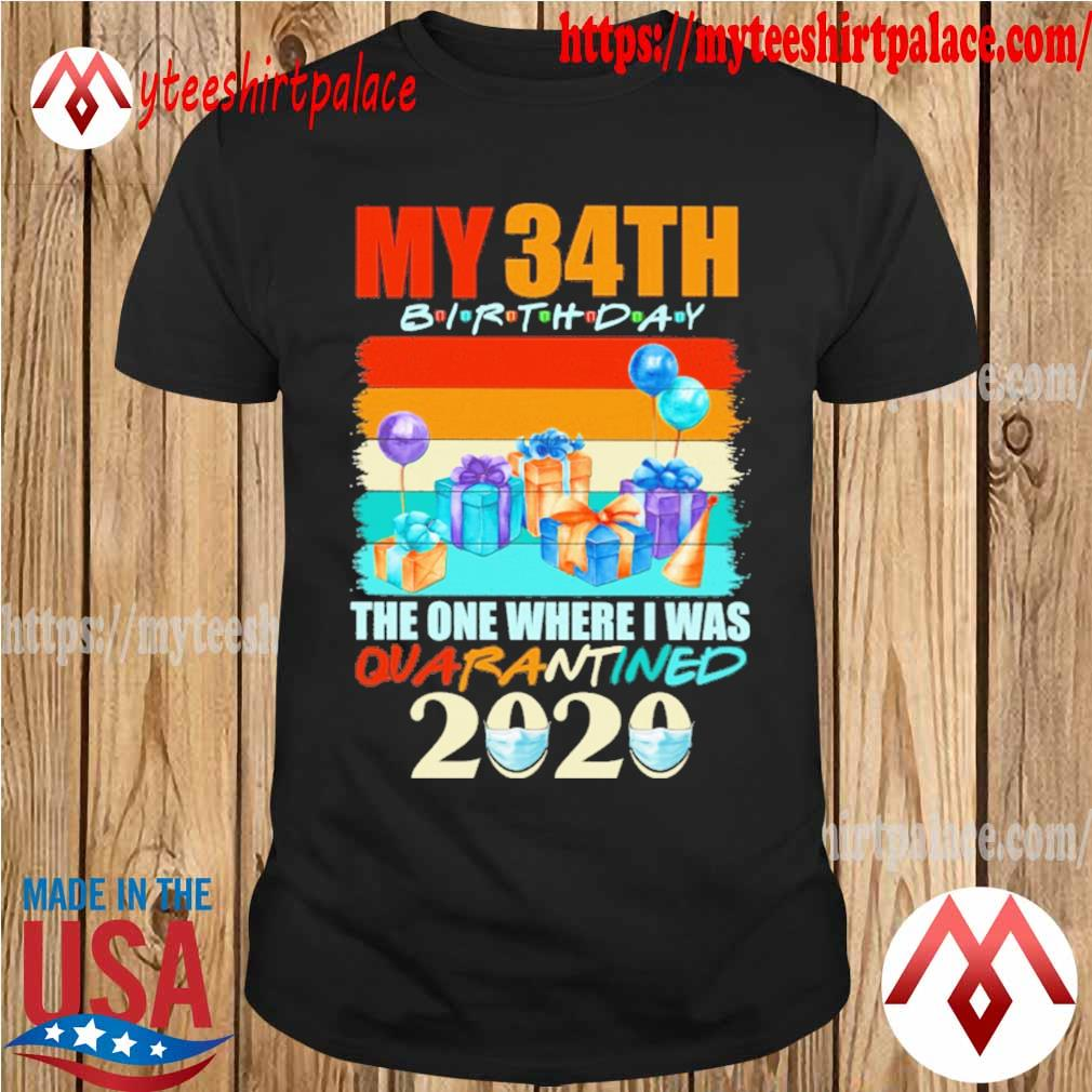 My 34th birthday the one where i was quarantined 2020 mask vintage shirt