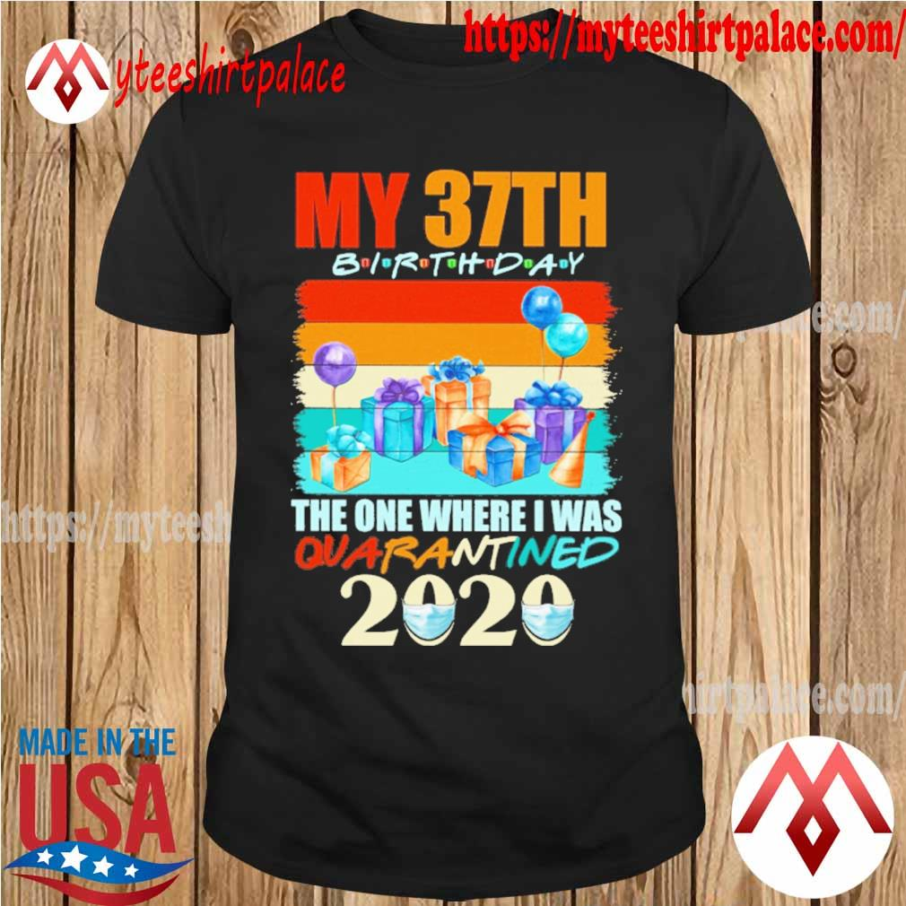 My 37th birthday the one where i was quarantined 2020 mask vintage shirt