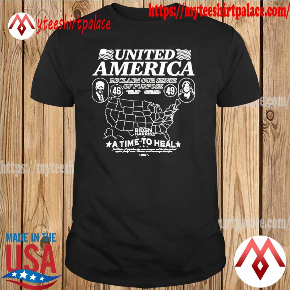 Official biden harris united america reclaim our sense of pupose a time to heal shirt