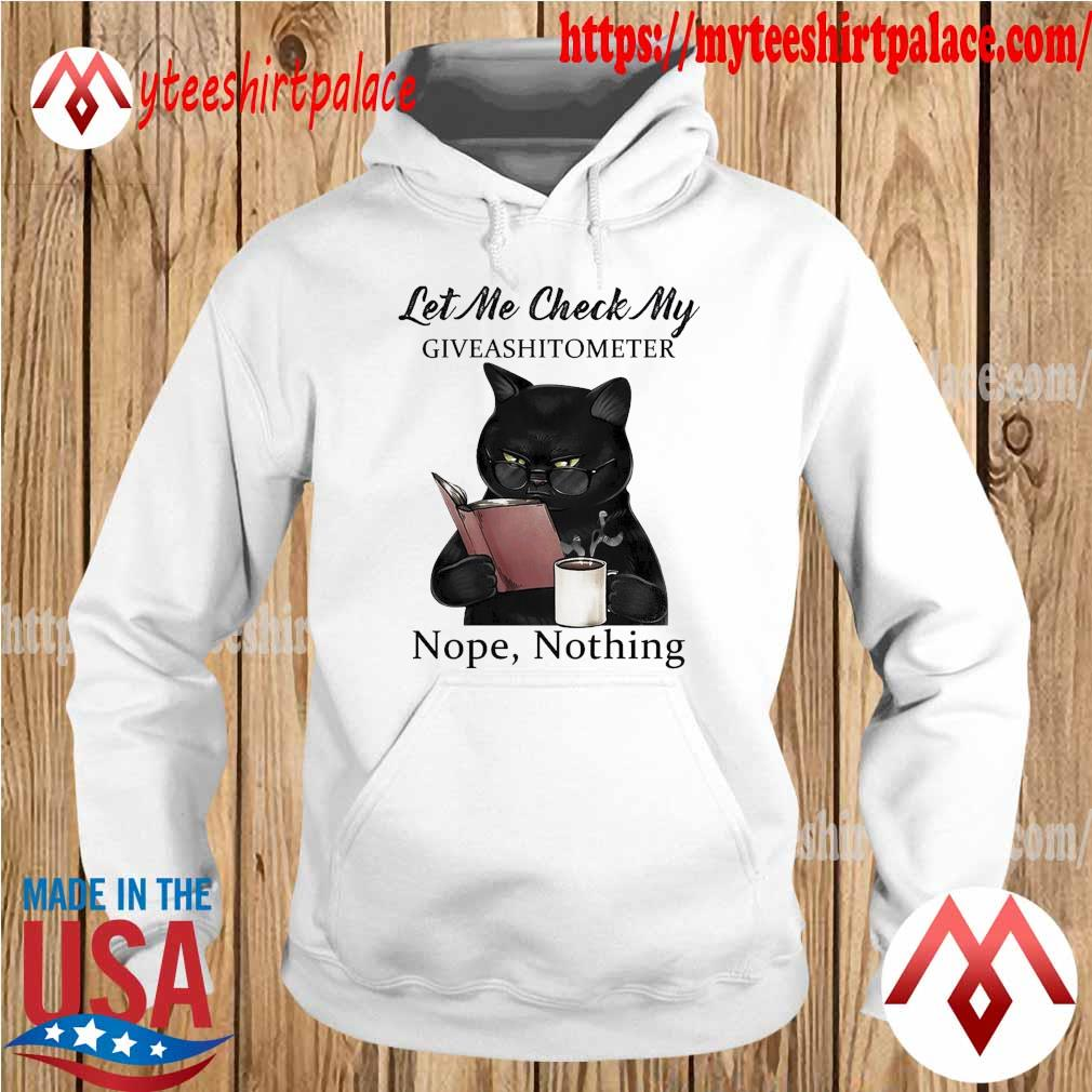 Official Black Cat let me check My giveashitometer nope nothing s hoodie