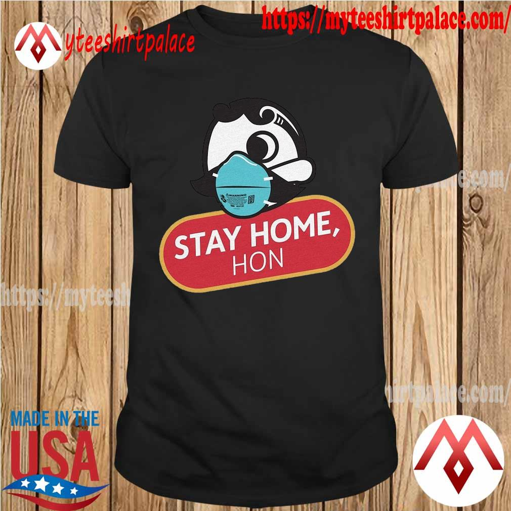 Official Stay home hon shirt