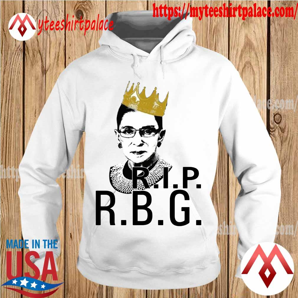 Ruth Bader Ginsburg Queen Rip R.B.G s hoodie