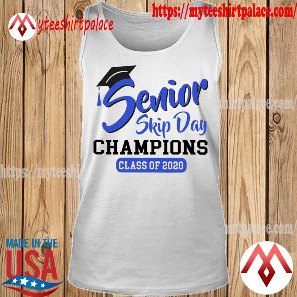 Senior skip day champions class of 2020 s tank top