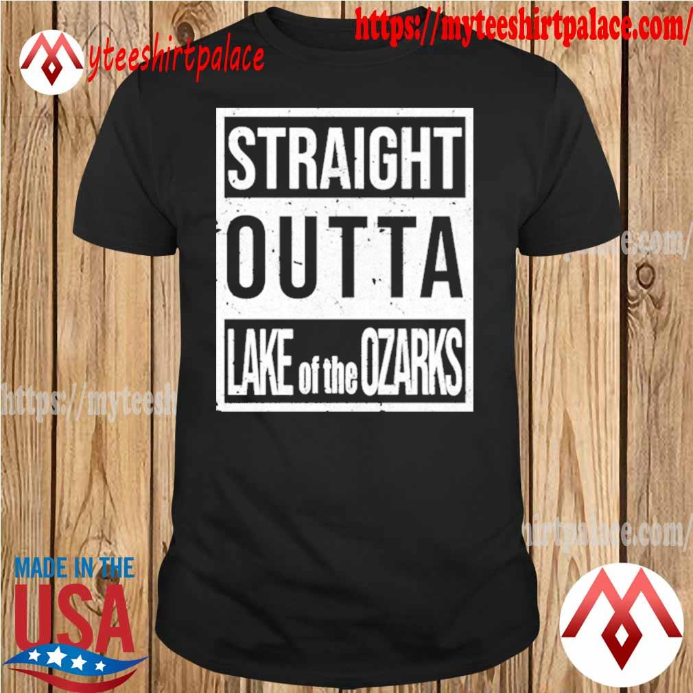 Straight Outta Lake Of The Ozarks 2021 T-Shirt