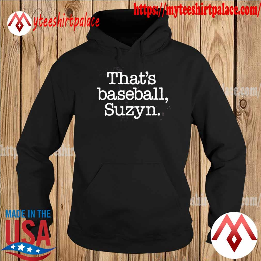 That's Baseball Suzyn T-Shirt hoodie