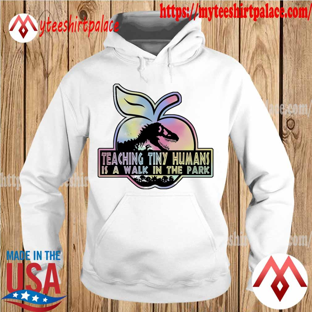 Tyrannosaurus Apple Teaching Tiny humans is a walk in the park s hoodie