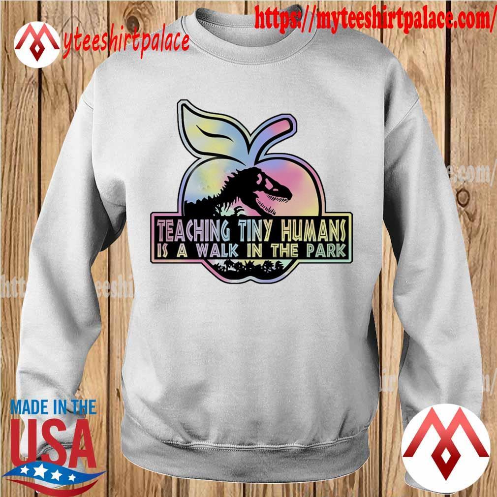 Tyrannosaurus Apple Teaching Tiny humans is a walk in the park s sweater